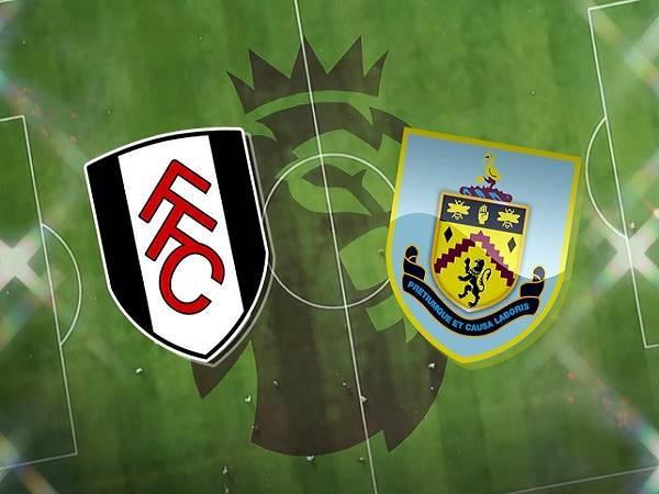 Nhận định Fulham vs Burnley – 02h00 11/05, Ngoại Hạng Anh